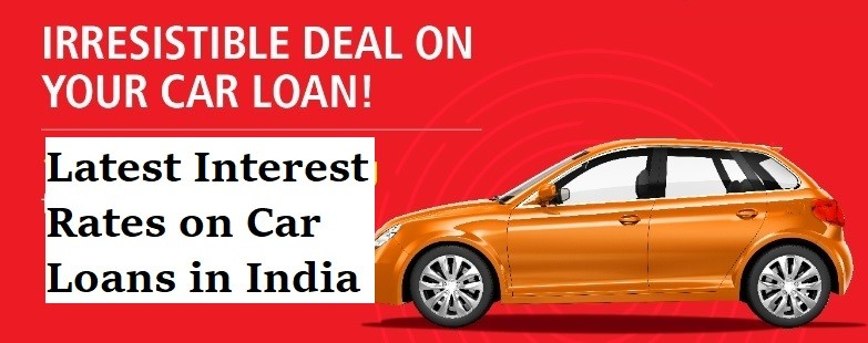 Car Loan Interest Rates in May 2019. SBI, ICICI, PNB, HDFC Car loan