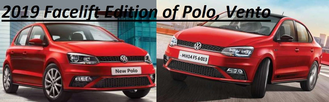 Volkswagen Polo Facelift, Vento Facelift 2019 Changes, Prices, New Features